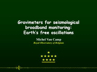 Gravimeters for seismological broadband monitoring: Earth's free oscillations