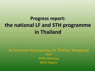 Progress report: t he national LF and STH programme  in Thailand