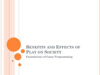Benefits and Effects of Play on Society