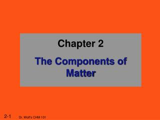 Chapter 2 The Components of Matter