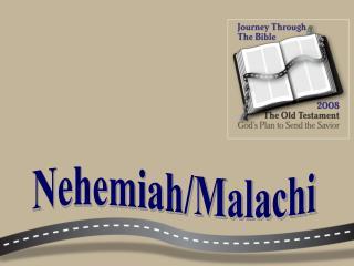 Nehemiah/Malachi