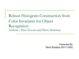 Presented By: Neha Sisodiya (201111032)