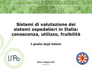 Sistemi di valutazione dei sistemi ospedalieri in Italia: conoscenza, utilizzo, fruibilità