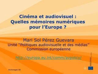 Cin ma et audiovisuel : Quelles m moires num riques pour l Europe