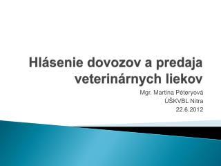 Hlásenie dovozov a predaja veterinárnych liekov