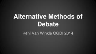 Alternative Methods of Debate