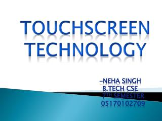 TOUCHSCREEN TECHNOLOGY