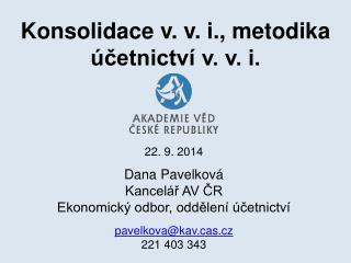 Konsolidace v. v. i., metodika účetnictví v. v. i.
