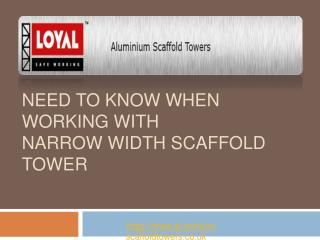 Know About  Narrow width scaffold tower