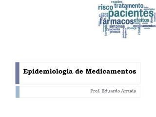 Epidemiologia de Medicamentos