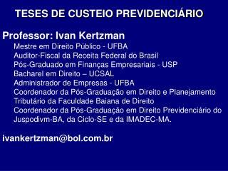 TESES DE CUSTEIO PREVIDENCIÁRIO