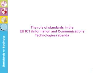 The role of standards in the  EU ICT (Information and Communications Technologies) agenda