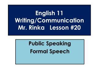 English 11  Writing/Communication Mr. Rinka   Lesson #20