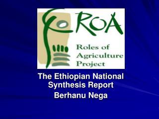 The Ethiopian National Synthesis Report Berhanu Nega