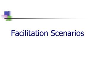 Facilitation Scenarios