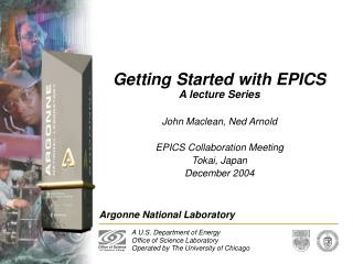 Getting Started with EPICS A lecture Series
