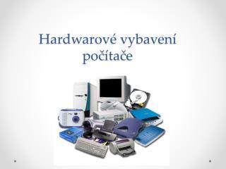 Hardwarové vybavení počítače