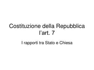 Costituzione della Repubblica l art. 7