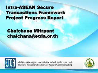 Intra-ASEAN Secure Transactions Framework Project Progress  Report