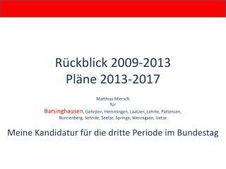 Rückblick 2009-2013 Pläne 2013-2017