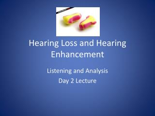 Hearing Loss and Hearing Enhancement