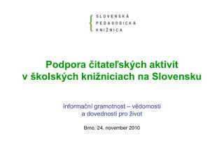 Podpora čitateľských aktivít  v školských knižniciach na Slovensku