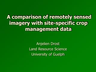 A comparison of remotely sensed imagery with site-specific crop management data