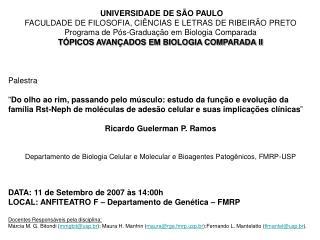 UNIVERSIDADE DE SÃO PAULO FACULDADE DE FILOSOFIA, CIÊNCIAS E LETRAS DE RIBEIRÃO PRETO