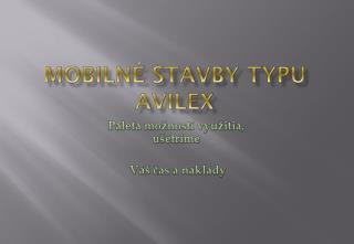 Mobilné stavby typu  AVILEX