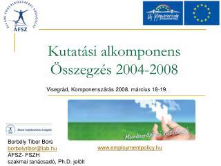 Kutatási alkomponens Összegzés 2004-2008