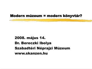 Modern múzeum = modern könyvtár?