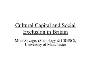 Cultural Capital and Social Exclusion in Britain