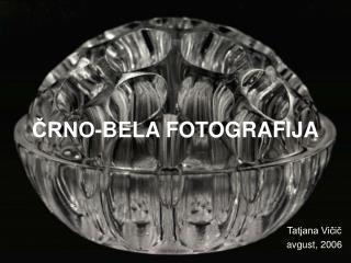 ČRNO-BELA FOTOGRAFIJA