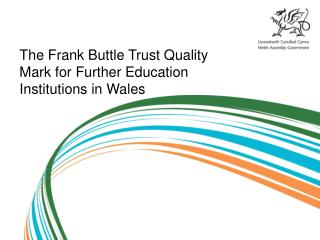 The Frank Buttle Trust Quality Mark for Further Education Institutions in Wales