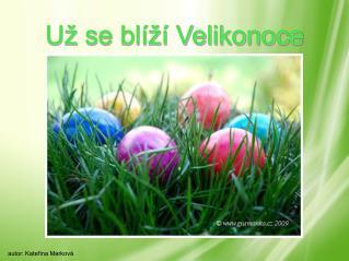 Už se blíží Velikonoce