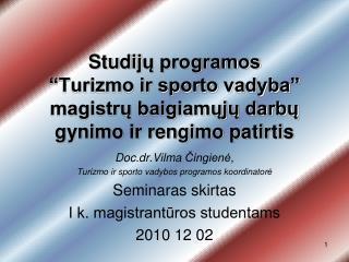"""Studij ų programos """"Turizmo ir sporto vadyba"""" magistrų baigiamųjų darbų gynimo ir rengimo patirtis"""