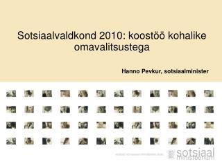 Sotsiaalvaldkond 2010: koostöö kohalike omavalitsustega