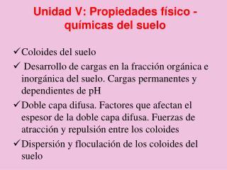 Unidad V: Propiedades f�sico - qu�micas del suelo