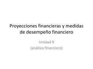 Proyecciones financieras y medidas de desempeño financiero