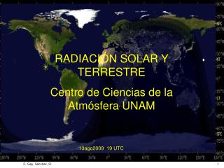 RADIACIÓN SOLAR Y TERRESTRE Centro de Ciencias de la Atmósfera UNAM