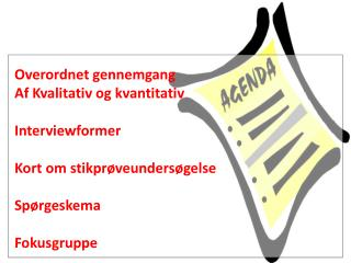 Overordnet gennemgang  Af Kvalitativ og kvantitativ Interviewformer Kort om stikprøveundersøgelse