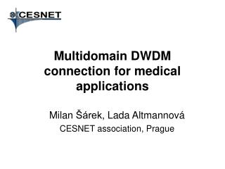 Multidomain DWDM connection for medical applications