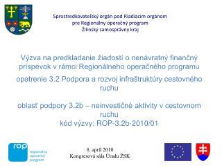 Sprostredkovateľský orgán pod Riadiacim orgánom  pre Regionálny operačný program