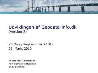 Kortforsyningsseminar 2010 - 25. Marts 2010 Anders Friis-Christensen  Kort og Matrikelstyrelsen