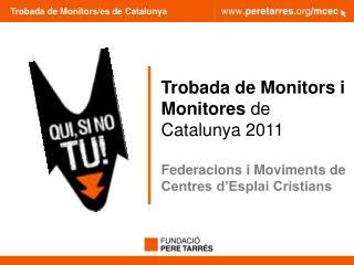 Trobada de Monitors/es de Catalunya