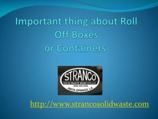 Important thing about Roll off Boxes