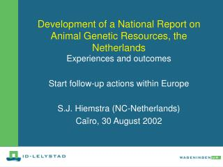 Development of a National Report on Animal Genetic Resources, the Netherlands