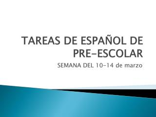 TAREAS DE ESPAÑOL DE  PRE-ESCOLAR