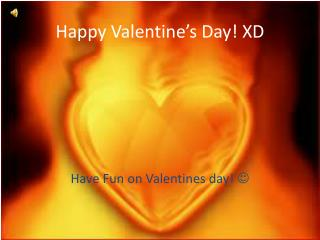 Happy Valentine�s Day! XD