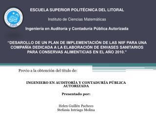 Previo a la obtención del título de: INGENIERO EN AUDITORÍA Y CONTADURÍA PÚBLICA AUTORIZADA